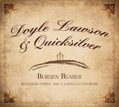 Doyle Lawson - Burden Bearer